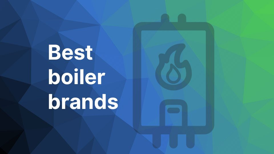 Best boiler brands - CompariHome